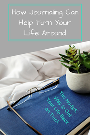 How Journaling Can Help Turn Your Life Around
